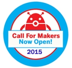 call for makers now open 2015
